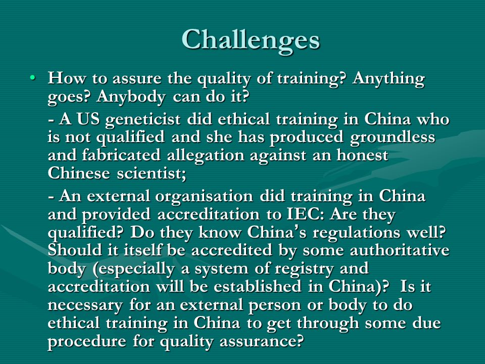 Challenges How to assure the quality of training. Anything goes.