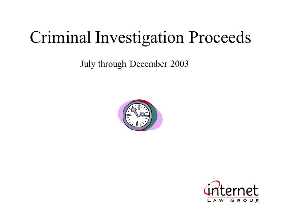 Criminal Investigation Proceeds July through December 2003