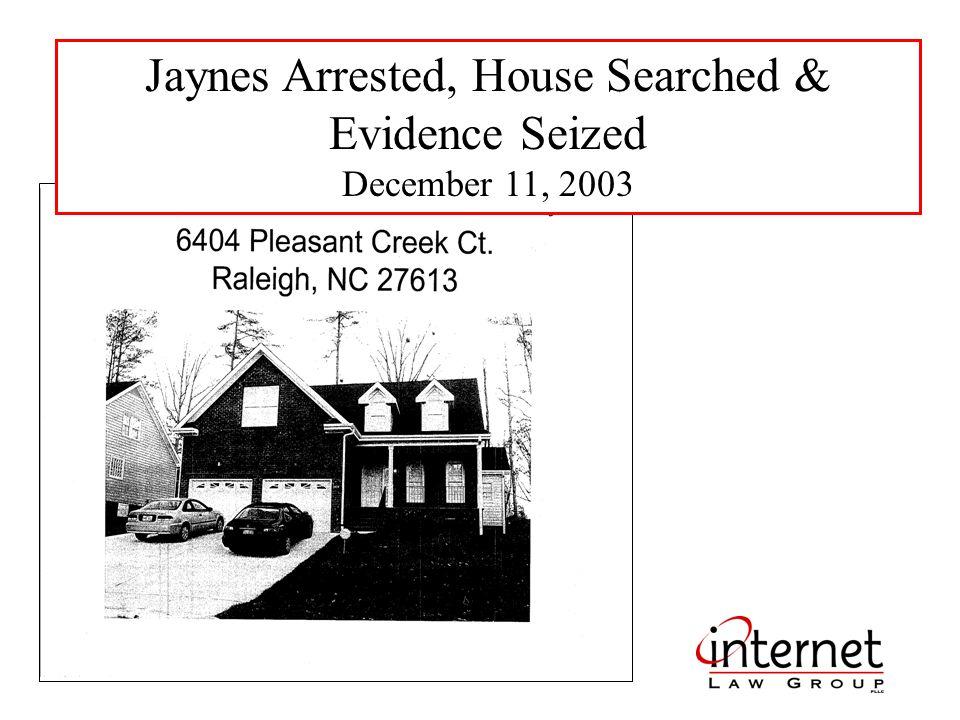 Jaynes Arrested, House Searched & Evidence Seized December 11, 2003