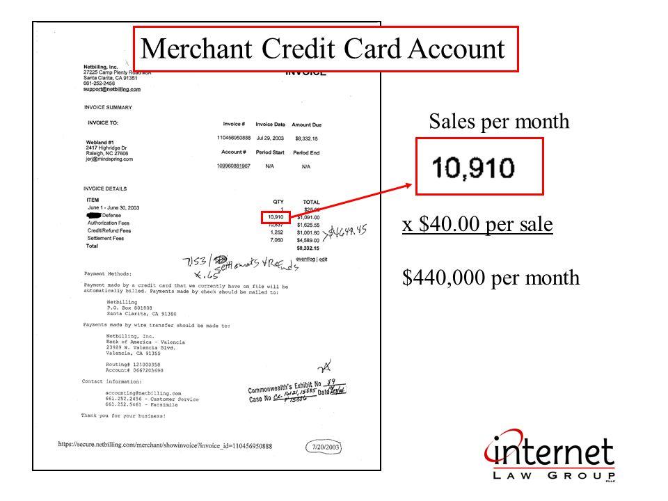 Merchant Credit Card Account x $40.00 per sale $440,000 per month Sales per month