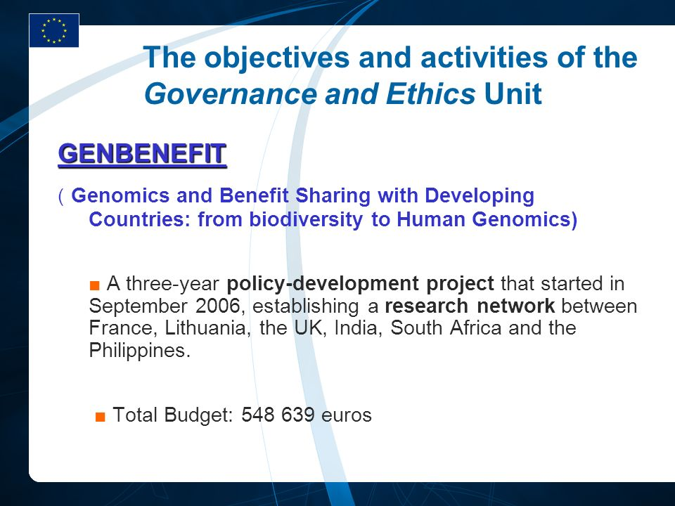 The objectives and activities of the Governance and Ethics Unit GENBENEFIT ( Genomics and Benefit Sharing with Developing Countries: from biodiversity