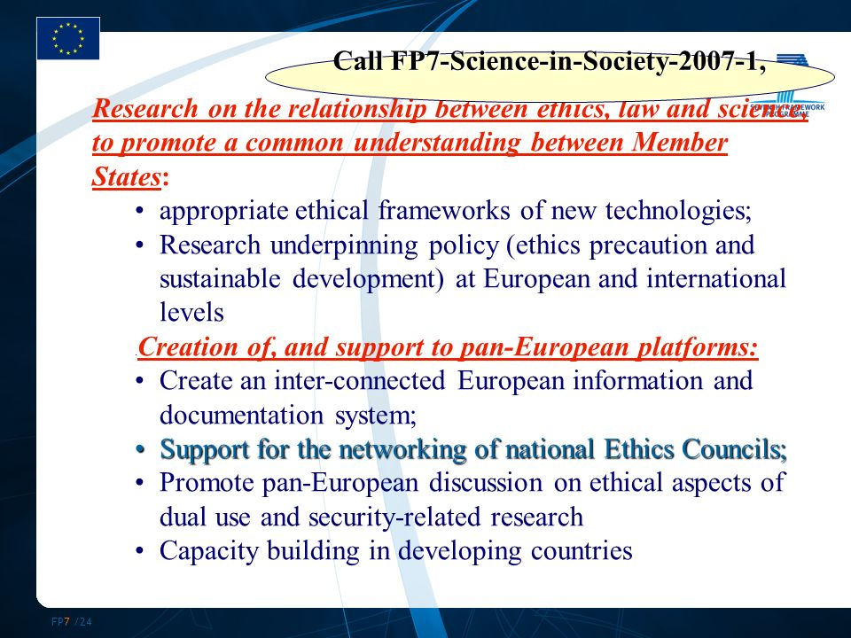 FP7 /24 Research on the relationship between ethics, law and science, to promote a common understanding between Member States: appropriate ethical fra