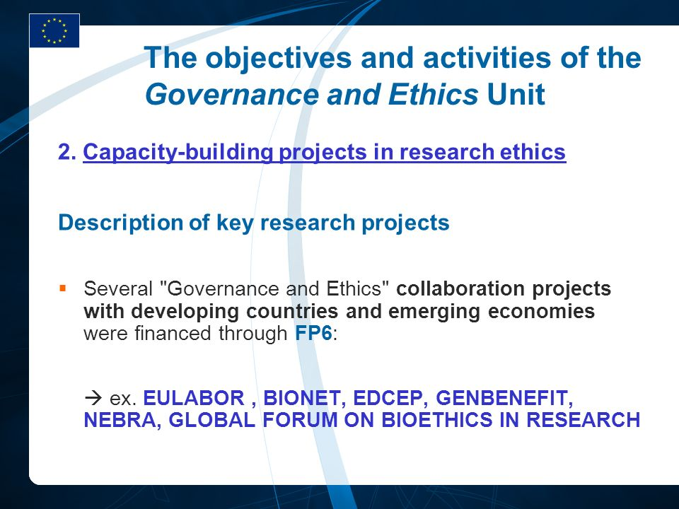 The objectives and activities of the Governance and Ethics Unit 2. Capacity-building projects in research ethics Description of key research projects