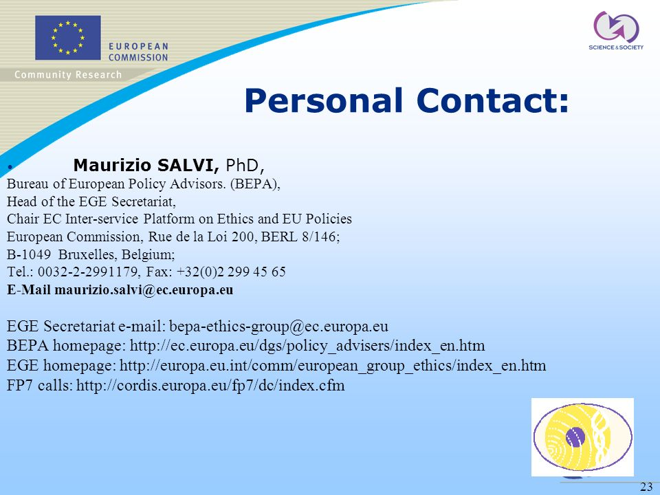 23 Personal Contact: Maurizio SALVI, PhD, Bureau of European Policy Advisors.
