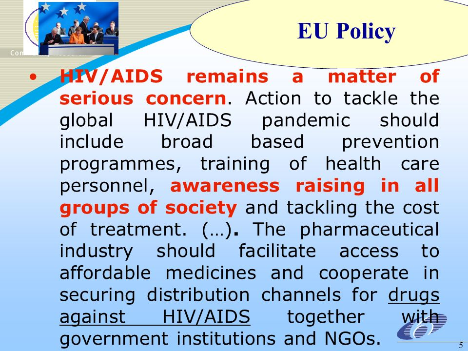 5 HIV/AIDS remains a matter of serious concern. Action to tackle the global HIV/AIDS pandemic should include broad based prevention programmes, traini