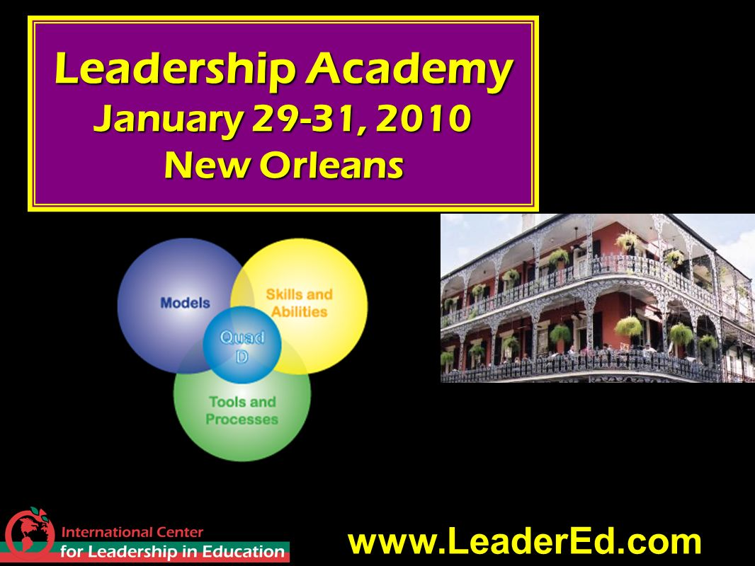 53 Leadership Academy January 29-31, 2010 New Orleans www.LeaderEd.com