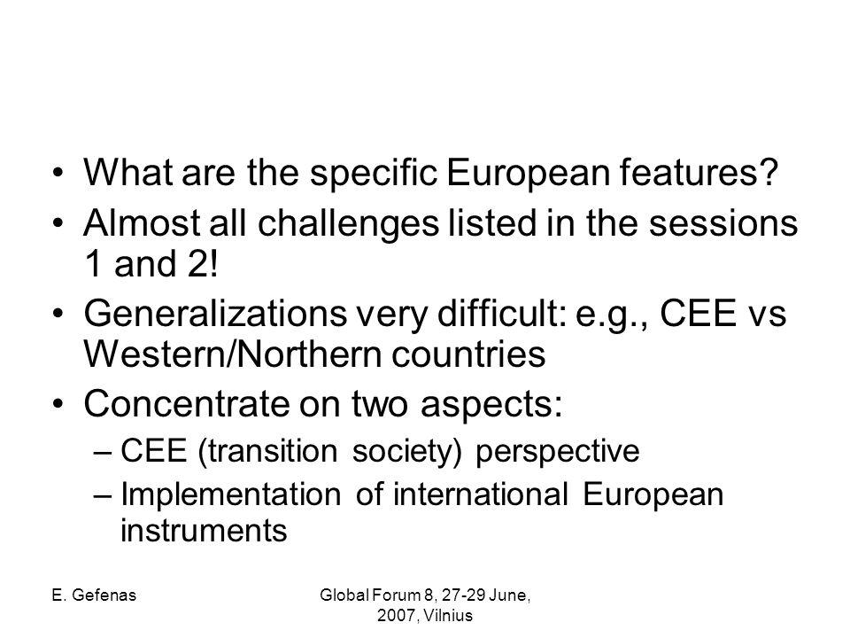 E. GefenasGlobal Forum 8, 27-29 June, 2007, Vilnius