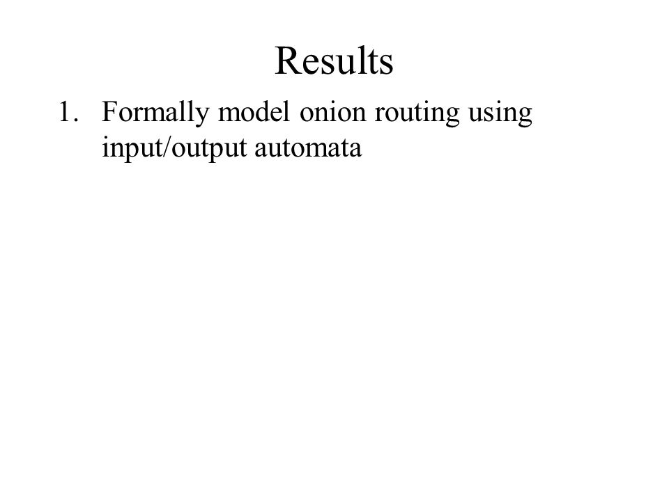 1.Formally model onion routing using input/output automata