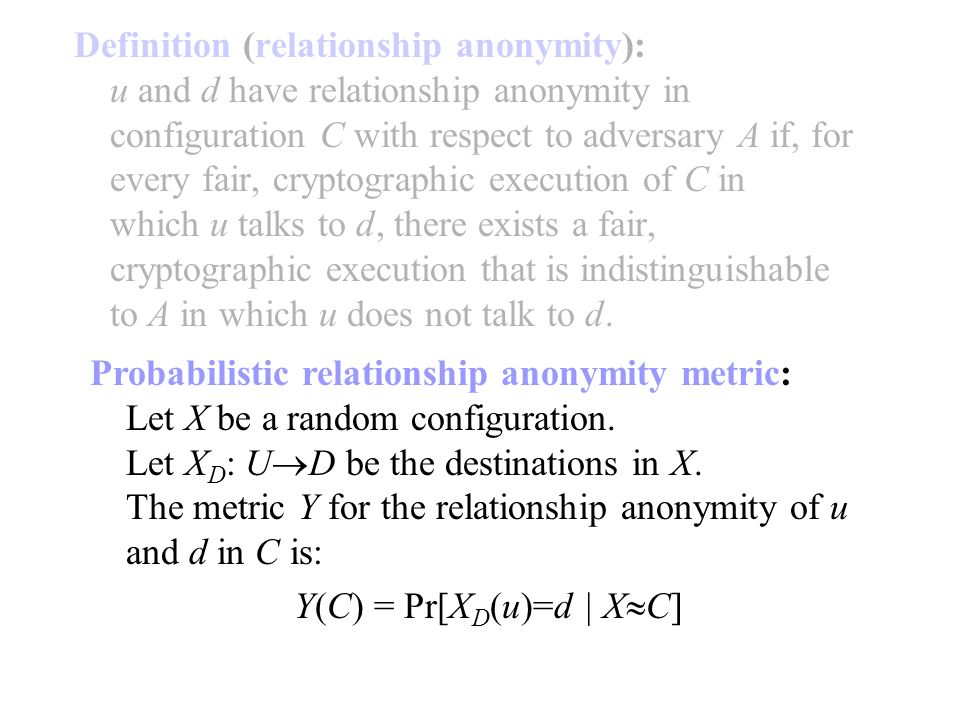 Probabilistic relationship anonymity metric: Let X be a random configuration.