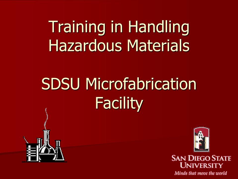 Training in Handling Hazardous Materials SDSU Microfabrication Facility