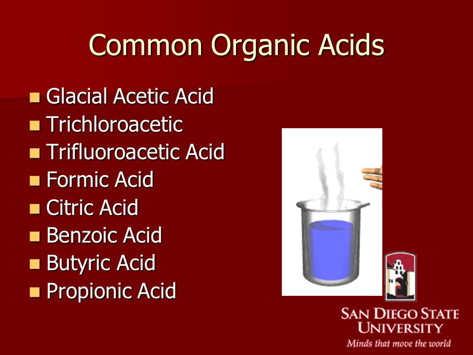 Common Organic Acids Glacial Acetic Acid Glacial Acetic Acid Trichloroacetic Trichloroacetic Trifluoroacetic Acid Trifluoroacetic Acid Formic Acid For