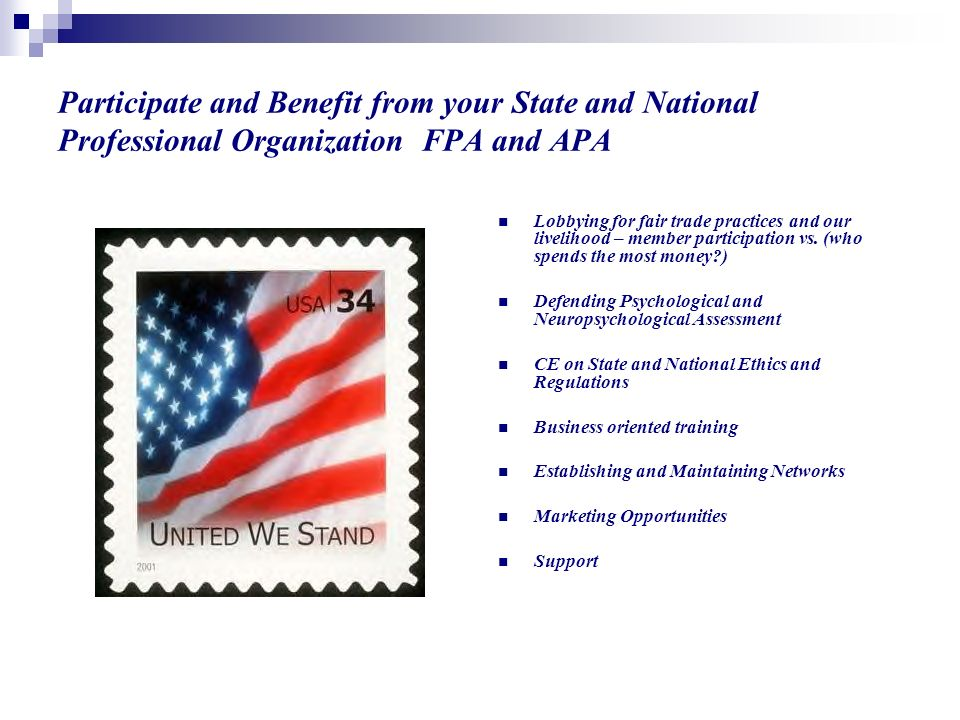 Participate and Benefit from your State and National Professional Organization FPA and APA Lobbying for fair trade practices and our livelihood – memb