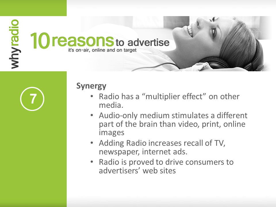 7 Synergy Radio has a multiplier effect on other media. Audio-only medium stimulates a different part of the brain than video, print, online images Ad