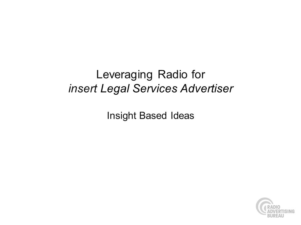 Leveraging Radio for insert Legal Services Advertiser Insight Based Ideas