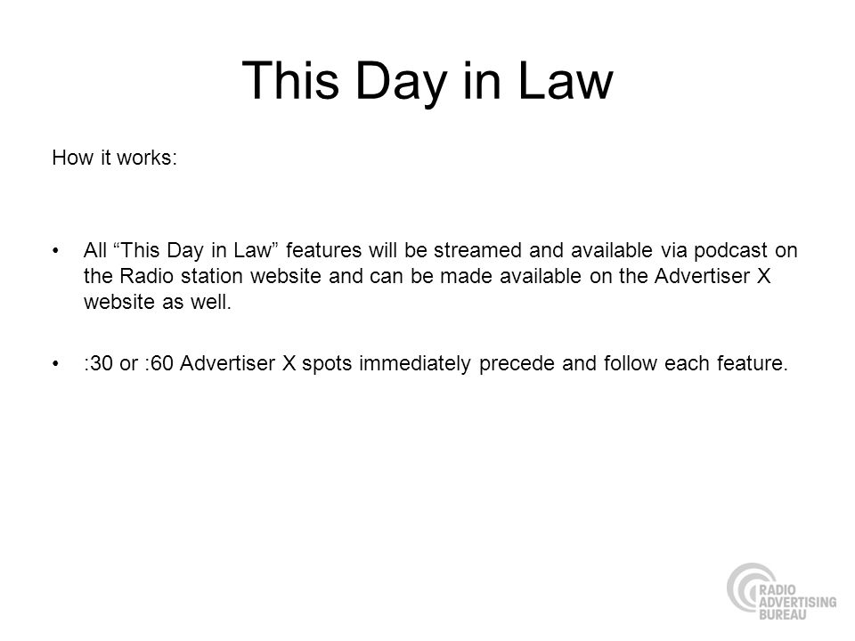 How it works: All This Day in Law features will be streamed and available via podcast on the Radio station website and can be made available on the Ad