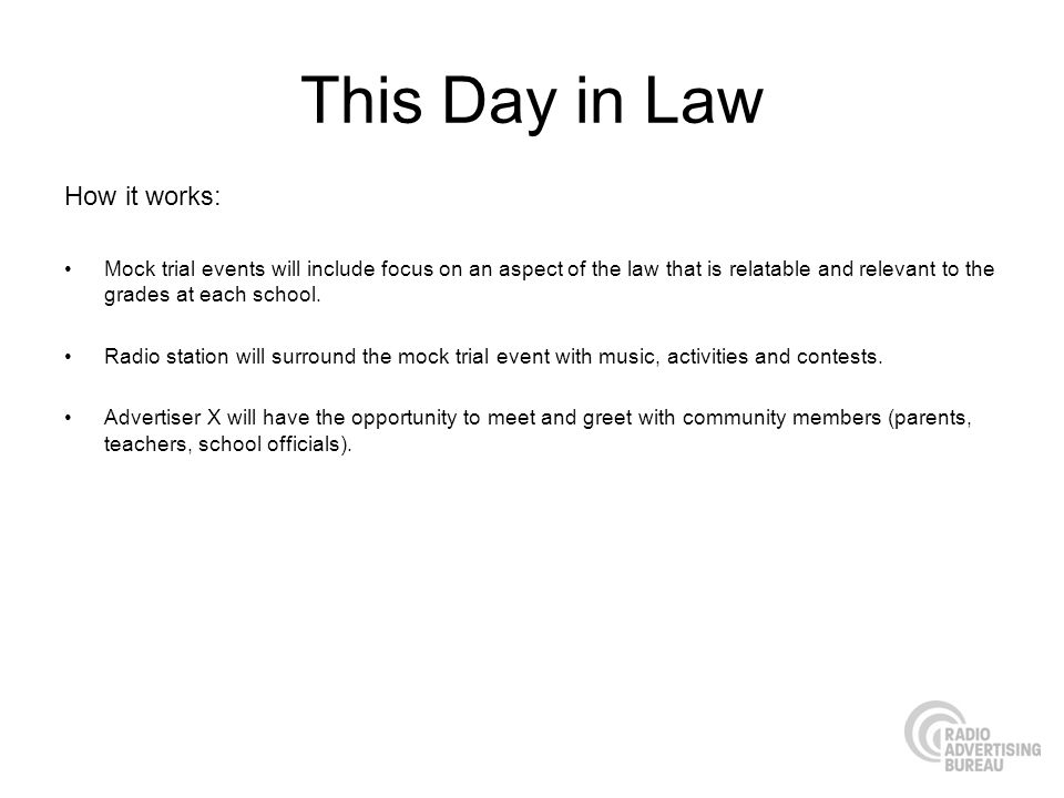 This Day in Law How it works: Mock trial events will include focus on an aspect of the law that is relatable and relevant to the grades at each school