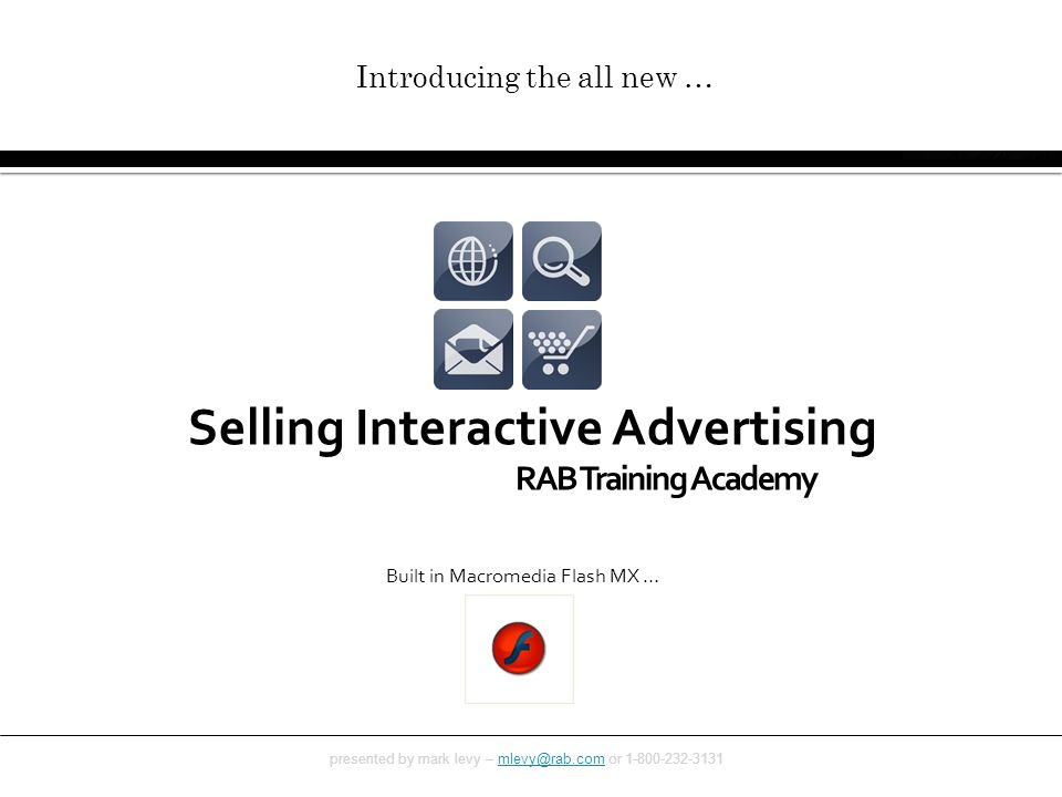 Online! presented by mark levy – mlevy@rab.com or 1-800-232-3131mlevy@rab.com 8 Classes Designed to Help You Unlock Internet Revenue Introducing the a