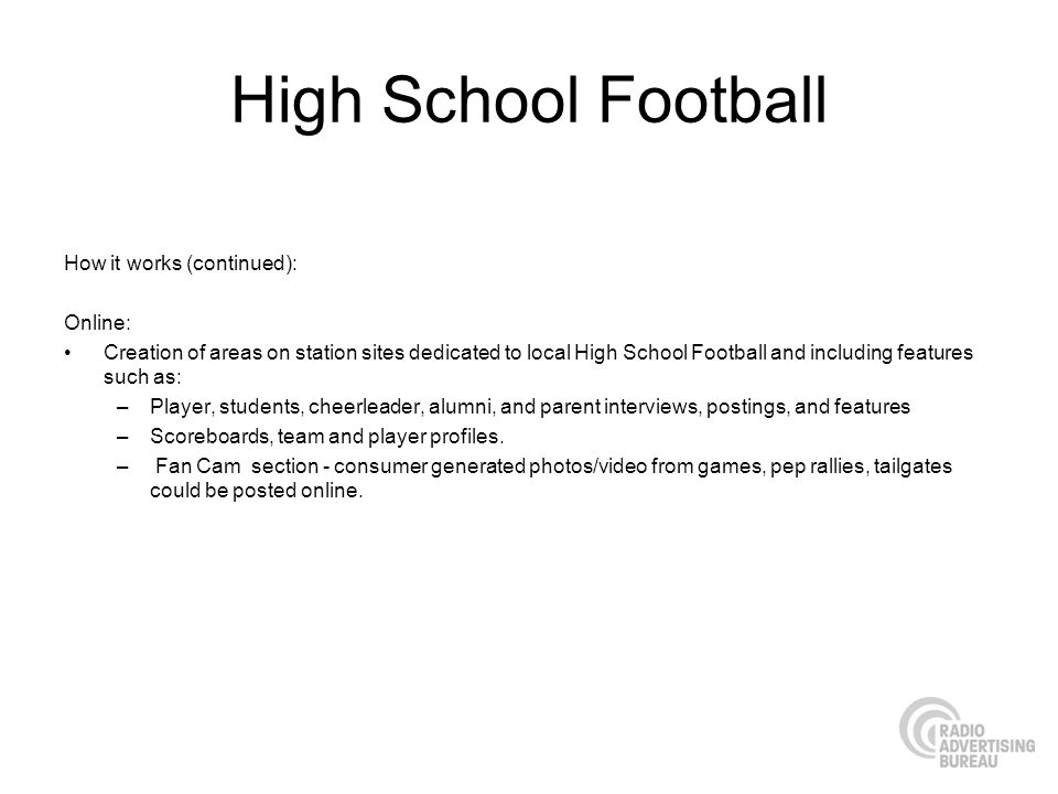 High School Football How it works (continued): Online: Creation of areas on station sites dedicated to local High School Football and including featur