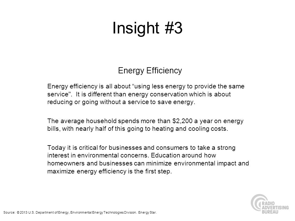 Insight #3 Energy Efficiency Energy efficiency is all about using less energy to provide the same service