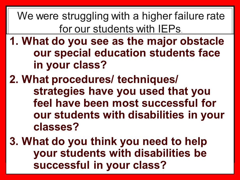 22 1. What do you see as the major obstacle our special education students face in your class.