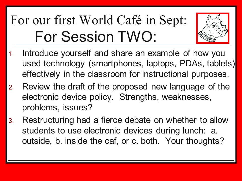 For our first World Café in Sept: 1.