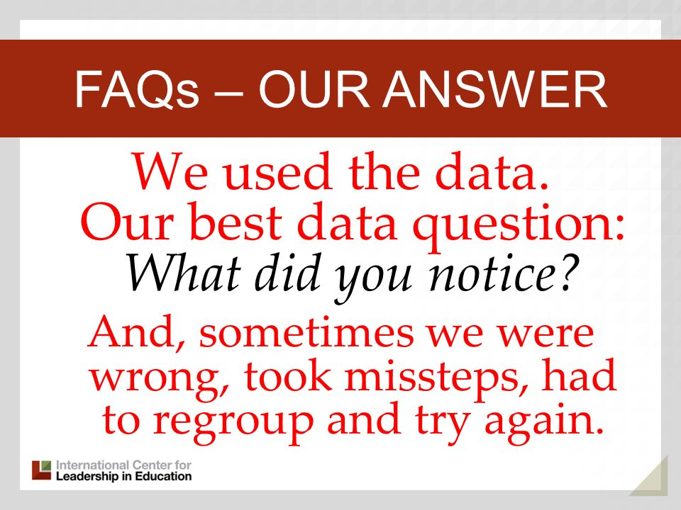 We used the data. Our best data question: What did you notice.