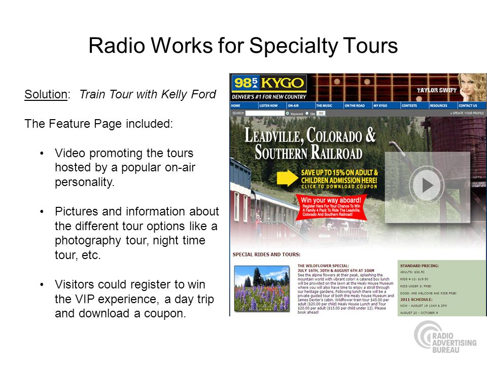 Radio Works for Specialty Tours Solution: Train Tour with Kelly Ford The Feature Page included: Video promoting the tours hosted by a popular on-air p