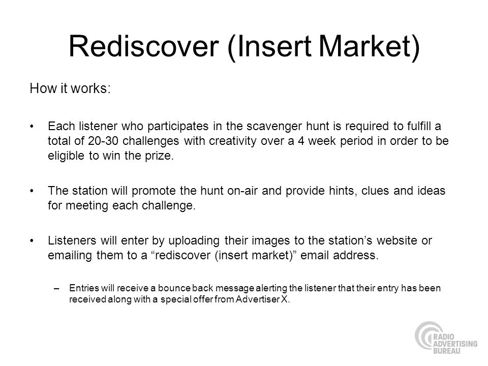 Rediscover (Insert Market) How it works: Each listener who participates in the scavenger hunt is required to fulfill a total of 20-30 challenges with