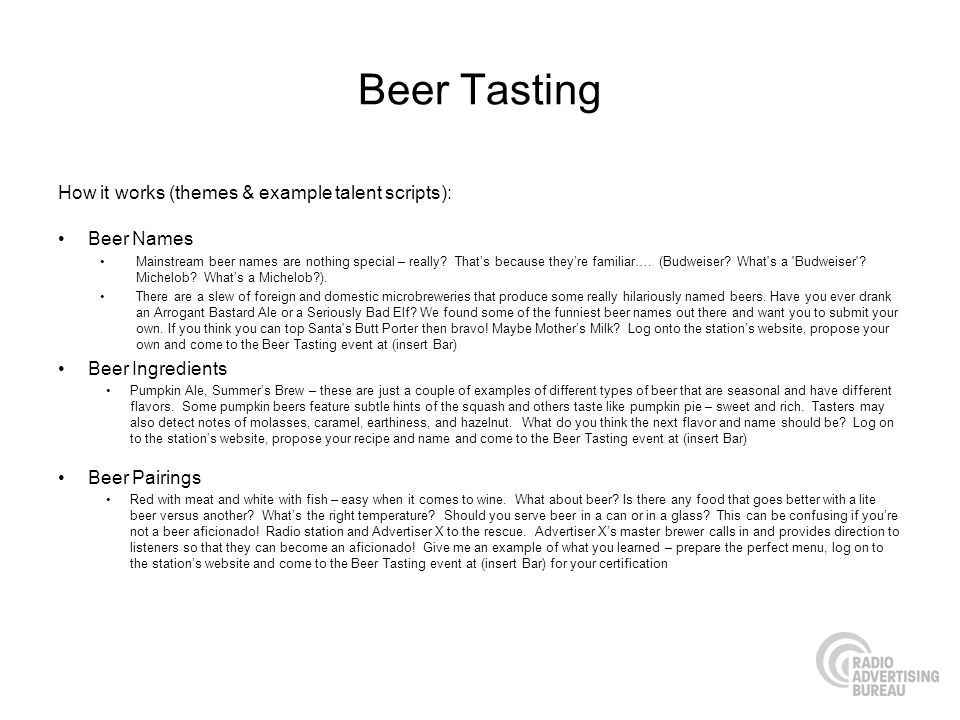 Beer Tasting How it works (themes & example talent scripts): Beer Names Mainstream beer names are nothing special – really.