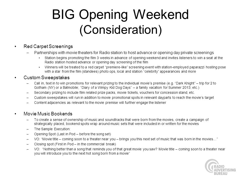 BIG Opening Weekend (Consideration) Red Carpet Screenings –Partnerships with movie theaters for Radio station to host advance or opening day private s