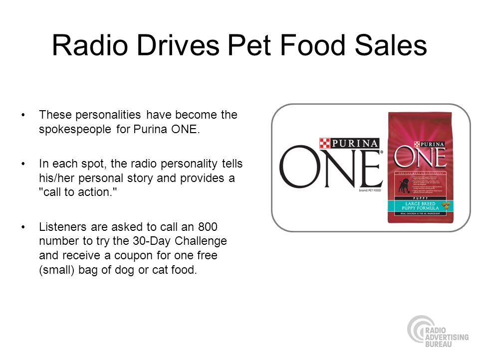 Radio Drives Pet Food Sales These personalities have become the spokespeople for Purina ONE.
