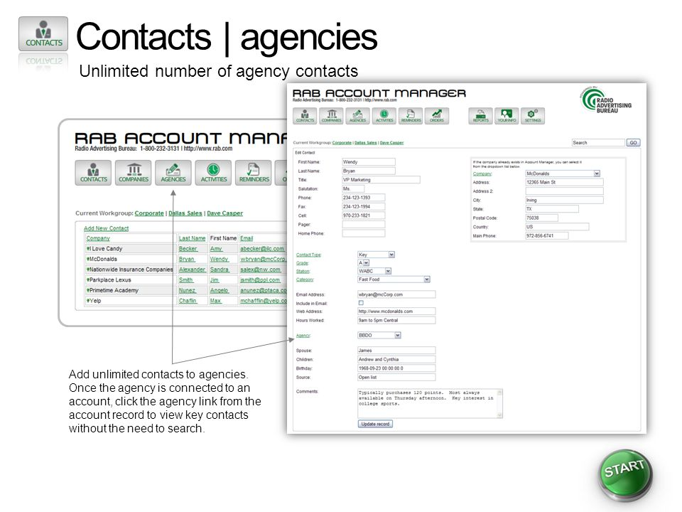 Contacts | agencies Unlimited number of agency contacts Add unlimited contacts to agencies. Once the agency is connected to an account, click the agen