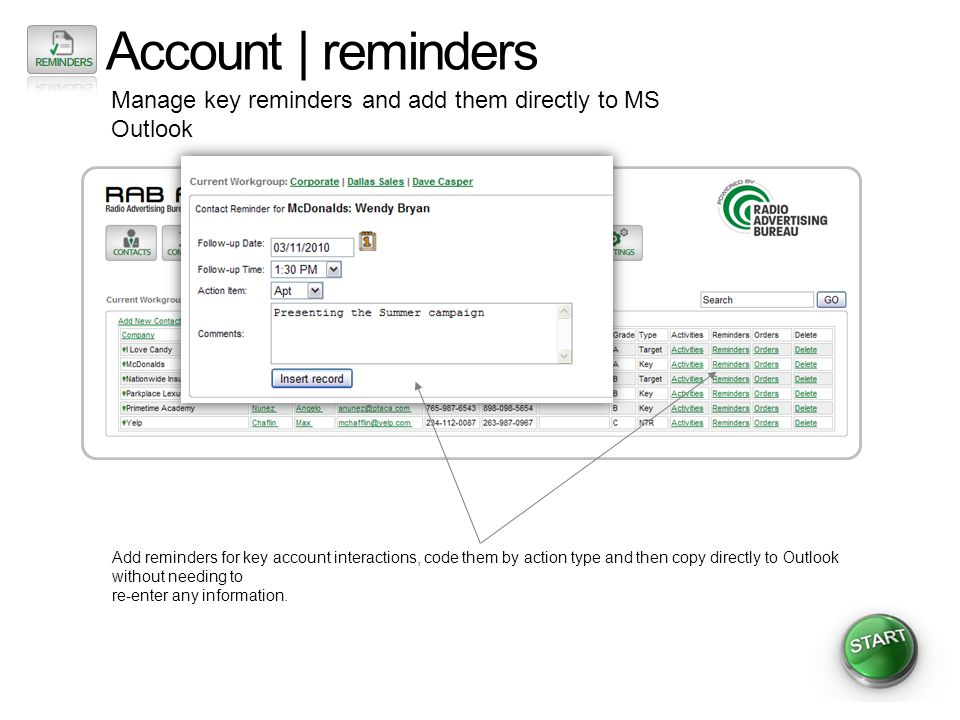 Account | reminders Manage key reminders and add them directly to MS Outlook Add reminders for key account interactions, code them by action type and