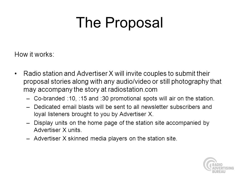The Proposal How it works: Radio station and Advertiser X will invite couples to submit their proposal stories along with any audio/video or still pho