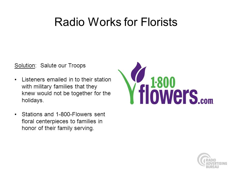 Radio Works for Florists Solution: Salute our Troops Listeners emailed in to their station with military families that they knew would not be together