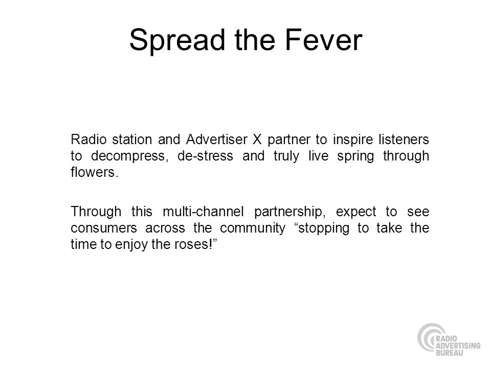 Spread the Fever Radio station and Advertiser X partner to inspire listeners to decompress, de-stress and truly live spring through flowers. Through t