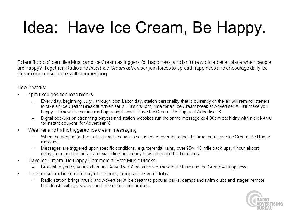 Idea: Have Ice Cream, Be Happy.