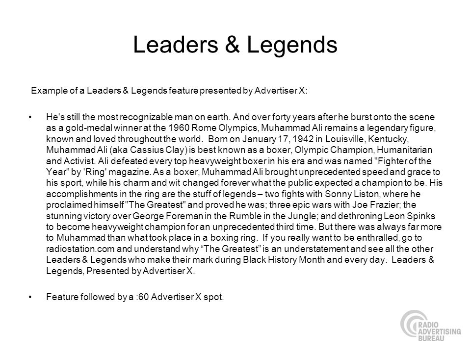 Leaders & Legends Example of a Leaders & Legends feature presented by Advertiser X: He s still the most recognizable man on earth.