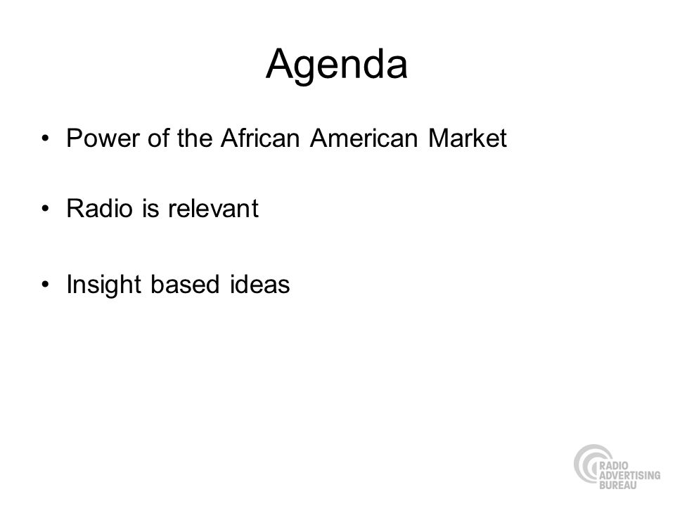 Agenda Power of the African American Market Radio is relevant Insight based ideas