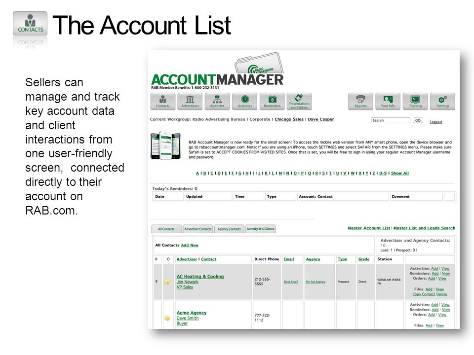 The Account List Sellers can manage and track key account data and client interactions from one user-friendly screen, connected directly to their acco