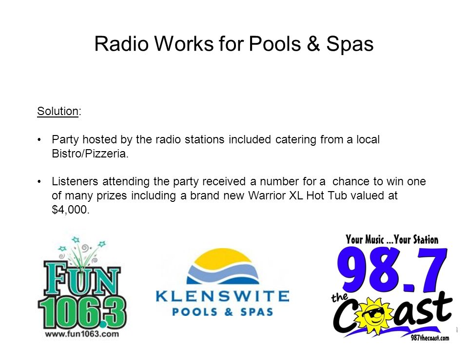 Radio Works for Pools & Spas Solution: Party hosted by the radio stations included catering from a local Bistro/Pizzeria.