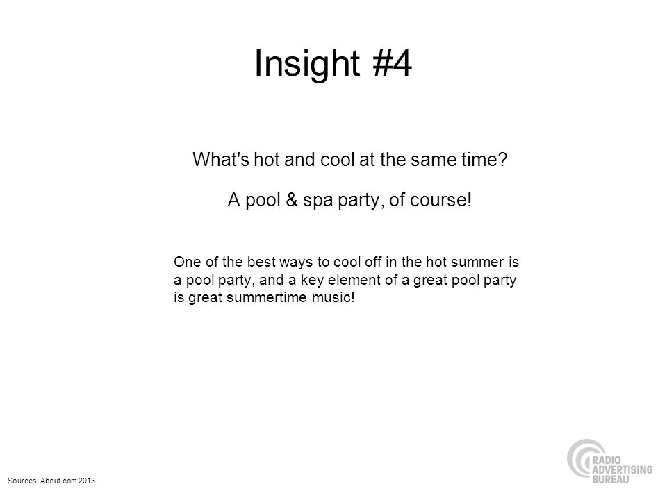 Insight #4 What s hot and cool at the same time. A pool & spa party, of course.