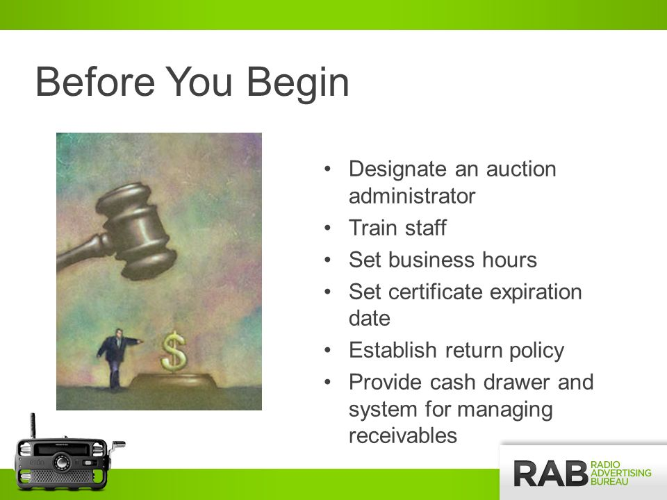 Before You Begin Designate an auction administrator Train staff Set business hours Set certificate expiration date Establish return policy Provide cas