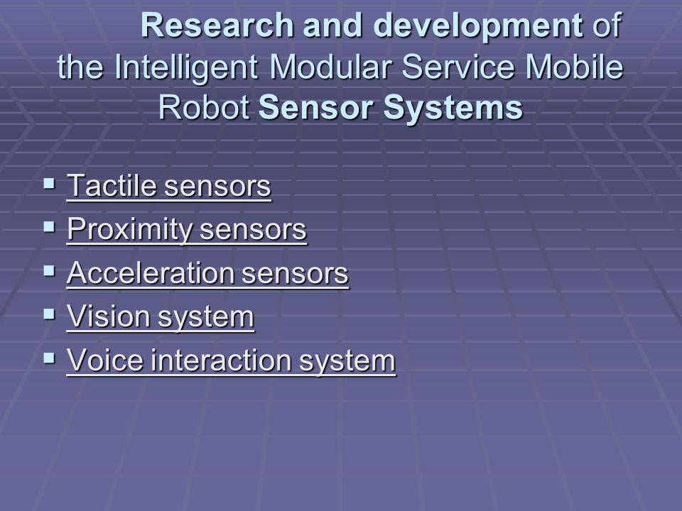 Research and development of the Intelligent Modular Service Mobile Robot Sensor Systems Research and development of the Intelligent Modular Service Mo