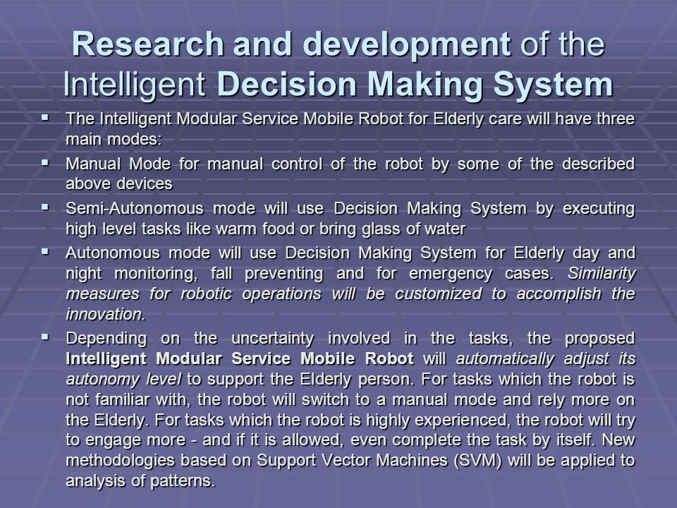 Research and development of the Intelligent Decision Making System Research and development of the Intelligent Decision Making System The Intelligent
