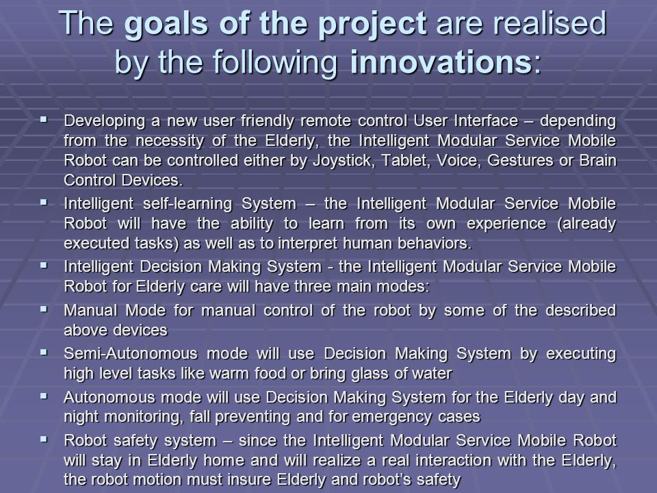 The goals of the project are realised by the following innovations: The goals of the project are realised by the following innovations: Developing a n