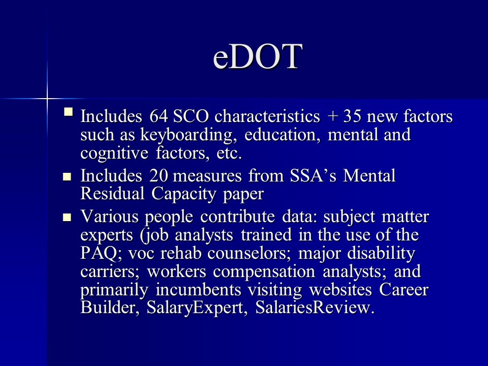 eDOT Includes 64 SCO characteristics + 35 new factors such as keyboarding, education, mental and cognitive factors, etc.