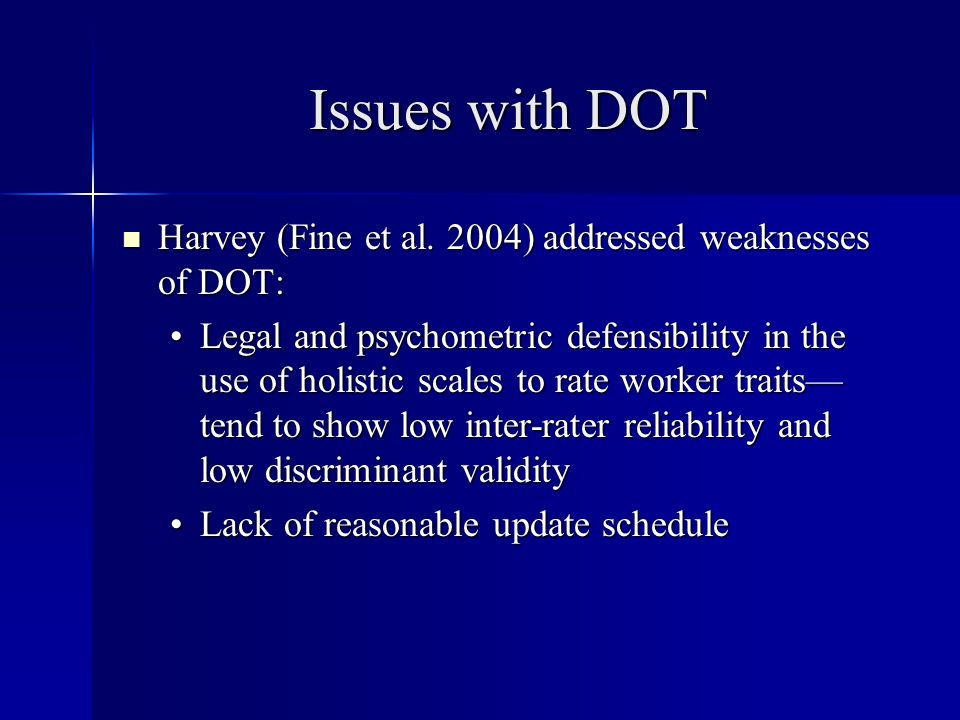 Issues with DOT Harvey (Fine et al. 2004) addressed weaknesses of DOT: Harvey (Fine et al.