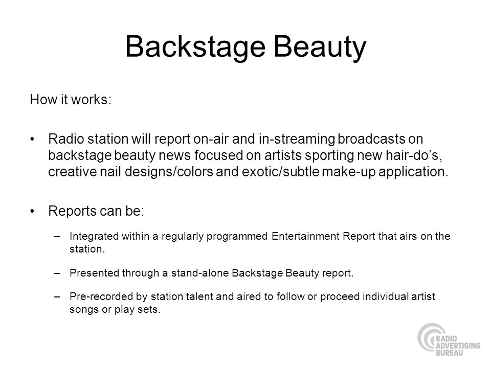 Backstage Beauty How it works: Radio station will report on-air and in-streaming broadcasts on backstage beauty news focused on artists sporting new h