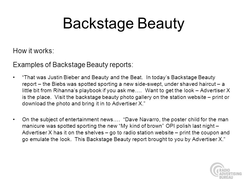 Backstage Beauty How it works: Examples of Backstage Beauty reports: That was Justin Bieber and Beauty and the Beat.